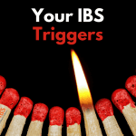 Your IBS triggers