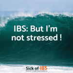 IBS: I'm not stressed