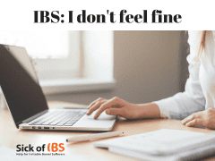 I don't feel fine I have IBS