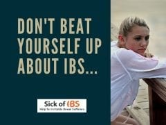 with IBS don't beat yourself up