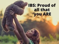 IBS: Proud of all that you are