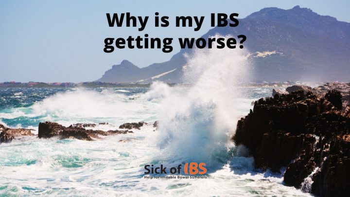 My IBS is getting worse over time